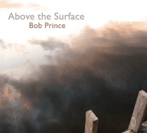 Above the Surface CD By Bob Prince